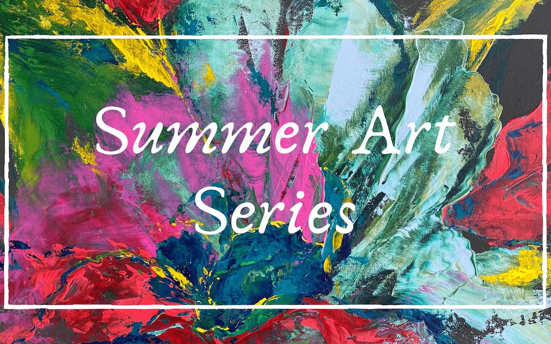 Summer Art Series